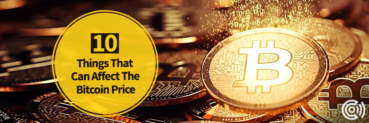 10 Things That Can Affect the Bitcoin Price?