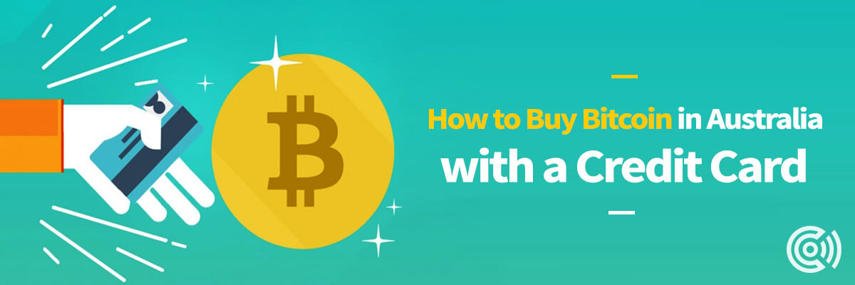 How to Buy Bitcoin in Australia with a Credit Card