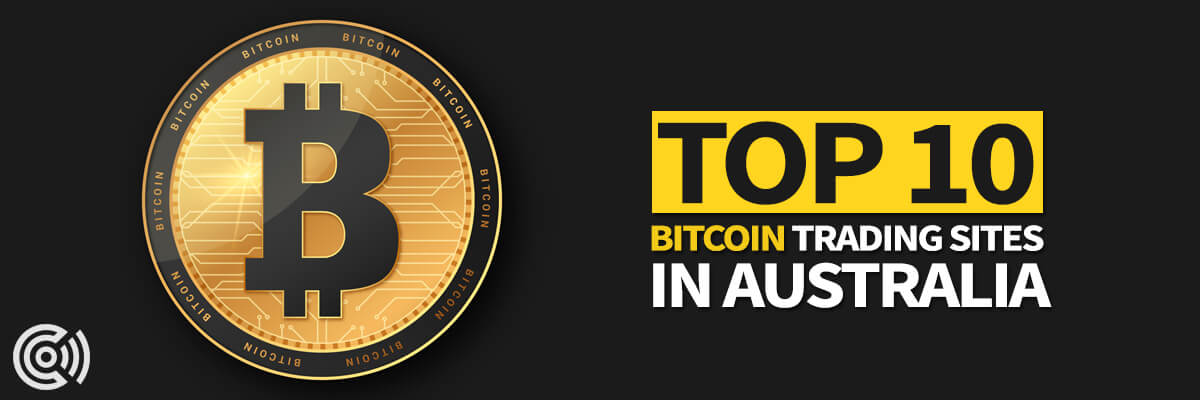 Top 10 Bitcoin Trading Sites in Australia