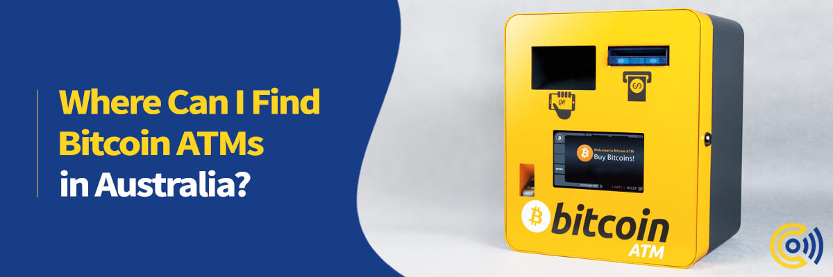 Where Can I Find Bitcoin ATMs in Australia?