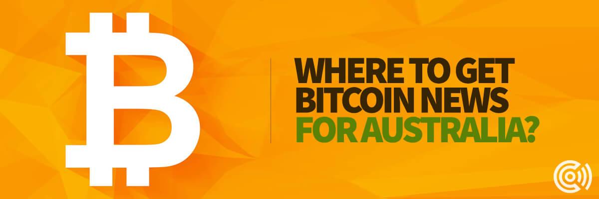 Where to get Bitcoin News for Australia?