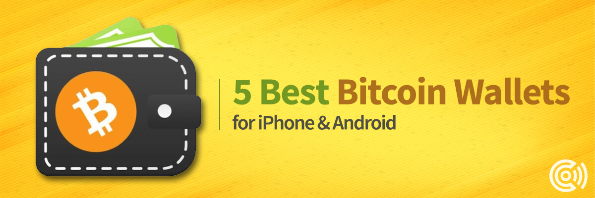 5+ Best Bitcoin Wallets for iPhone & Android?