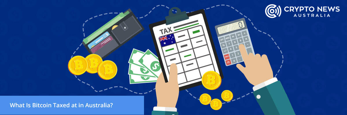 What Is Bitcoin Taxed at in Australia?