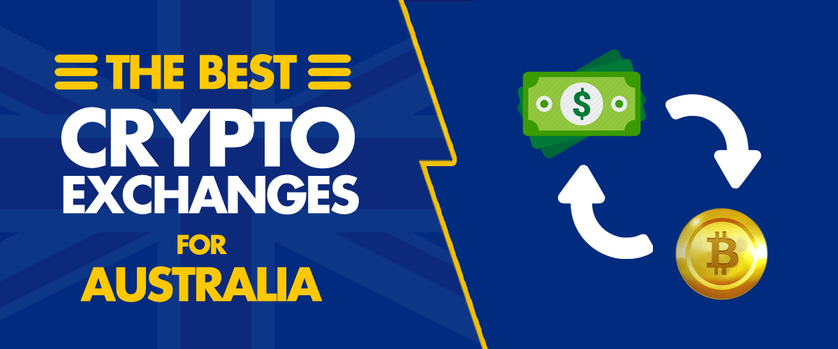 The Best Crypto Exchanges for Australia