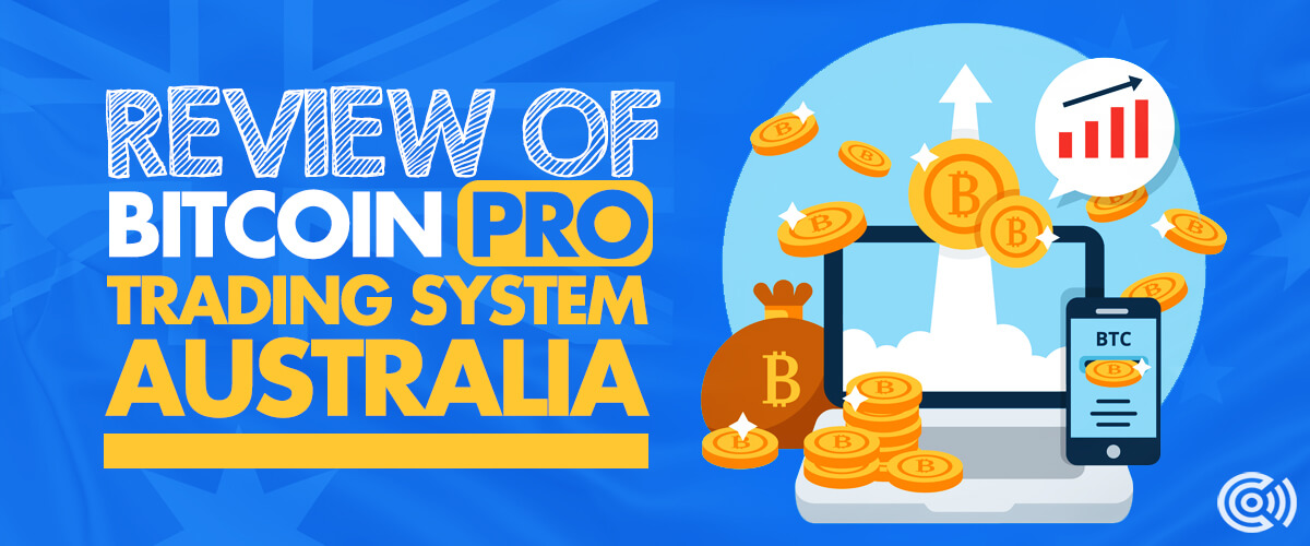 Review of Bitcoin Pro Trading System Australia