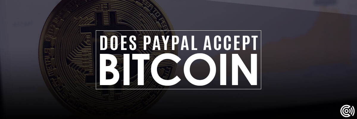 Does PayPal Accept Bitcoin?