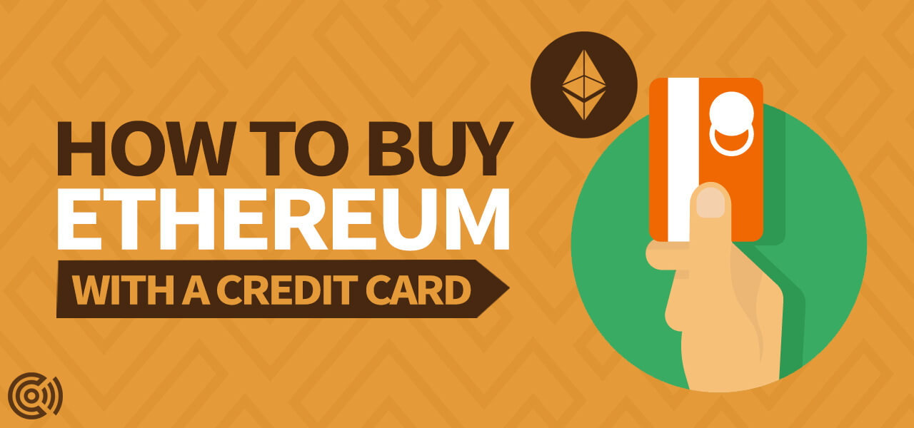 How to buy Ethereum with a Credit Card