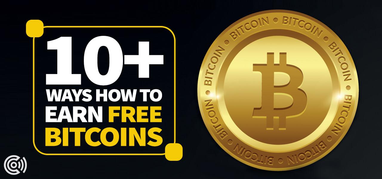 10+ Ways How To Earn Free Bitcoins