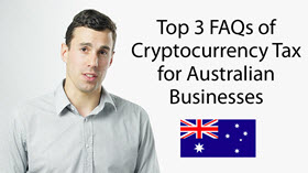 Top 3 FAQs of Cryptocurrency Tax for Australian Businesses