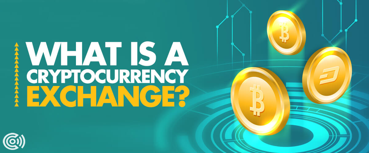 What is a Cryptocurrency Exchange? for beginners