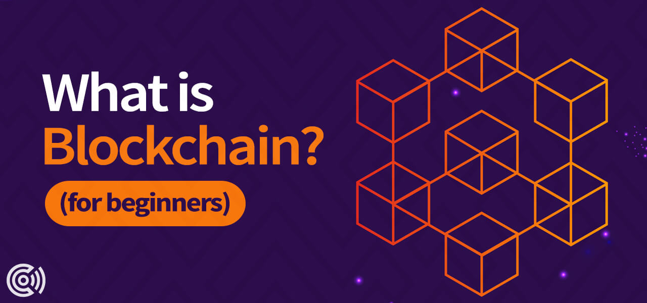 What is Blockchain? for beginners