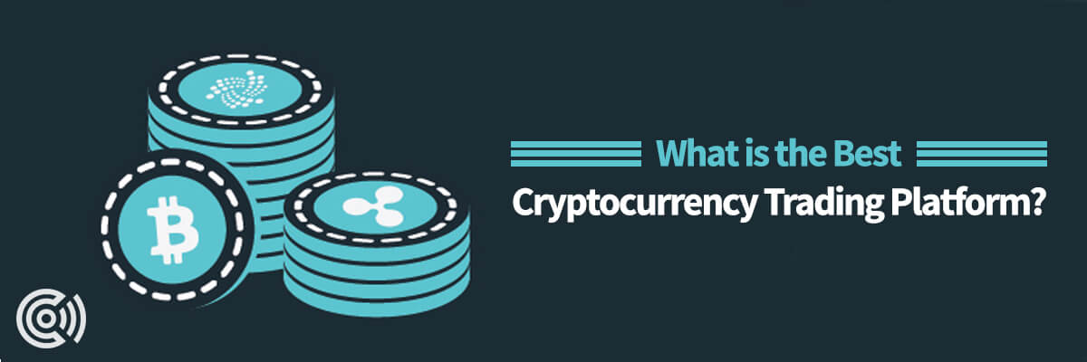 What is the Best Cryptocurrency Trading Platform?