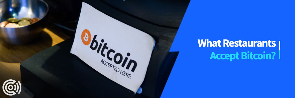What Restaurants Accept Bitcoin?