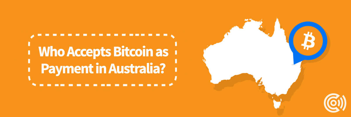 Who Accepts Bitcoin as Payment in Australia?