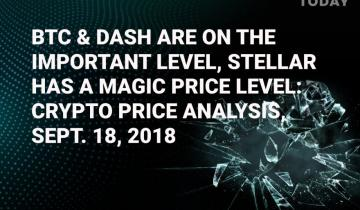 Bitcoin is in the crucial area, Stellar has a magic price level, DASH shows overall strength