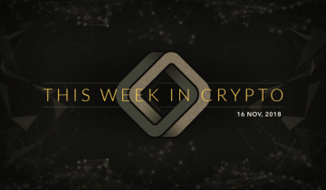 This Week in Cryptocurrency: November 16, 2018