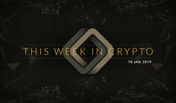 This Week in Cryptocurrency: January 18, 2019