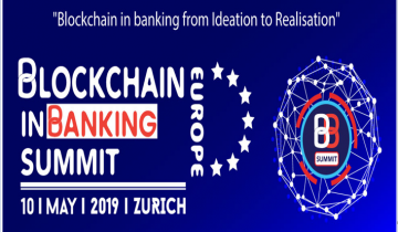 Blockchain banking summit Zurich: Leading bankers and experts to discuss topical trends and future evolution of Blockchain in banking sector