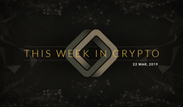 This Week in Cryptocurrency: March 22, 2019