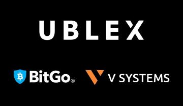 UBLEX Reaches Partnership with BitGo and V Systems for a Service Customers May Trust