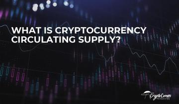 What is Cryptocurrency Circulating Supply?