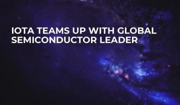 IOTA Teams Up with Global Semiconductor Leader