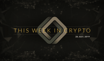 This Week in Cryptocurrency: July 26th, 2019
