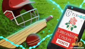 Lancashire Cricket Club Taps Blockchain Technology to Improve Tickets Purchasing Experience