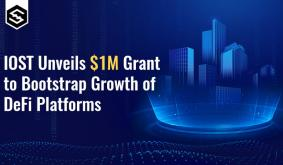 IOST Unveils 1 Million Dollar Grant to Bootstrap Growth of DeFi Projects, Focuses on Oracle DeFi