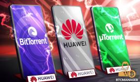 TRONs BitTorrent Partnered with Huawei