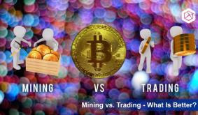 Mining vs. Trading – What Is Better?