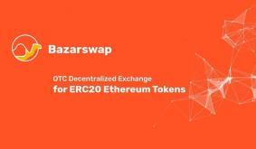 BazarSwap, Worlds First Decentralized P2P Exchange for ERC20 Tokens Kickstarts Operations