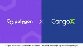 CargoX announces the Platform for Blockchain Document Transfer (BDT) #BuiltonEthereum and #PoweredbyPolygon