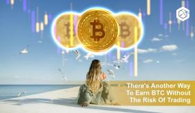 Theres Another Way To Earn BTC Without The Risk Of Trading