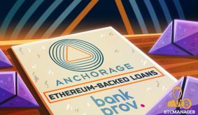 Digital Assets Bank Anchorage Unveils Ether-Backed Loans