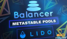 Balancer (BAL) Unveils MetaStable Pools, Partners with Lido (LDO) to Deepen ETH, stETH Liquidity