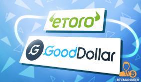 eToro Commits $1 Million Stake to GoodDollar Universal Basic Income Project