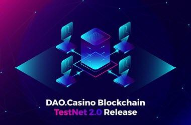 DAO.Casino Blockchain Announces Release of TestNet 2.0